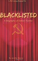 Blacklisted: A Biography of Dalton Trumbo