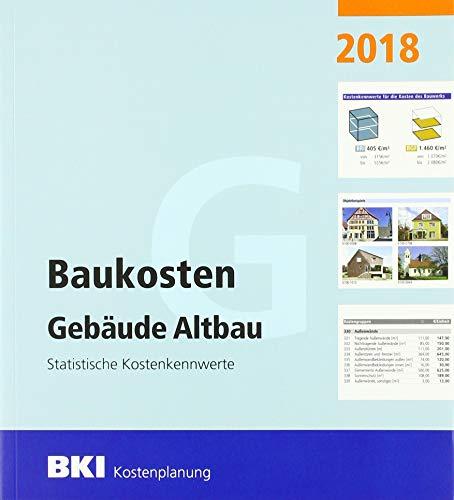 BKI Baukosten Gebäude Altbau 2018: Statistische Kostenkennwerte