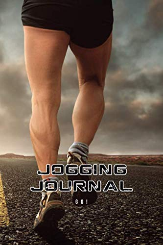 JOGGING JOURNAL GO! FITNESS RUNNING LOG NOTEBOOK: 6x9 INCH SIZE BOOKLET TO NOTE WORKOUT TIMES DISTANCES AND MORE TO REACH YOUR GOALS STAY FIT LOOSE WEIGHT LOOK GOOD COOL WELLNESS PRESENT IDEA