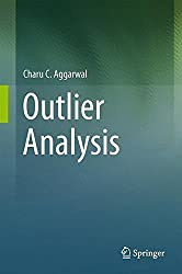 Outlier Analysis by Charu C. Aggarwal (2013-01-11)