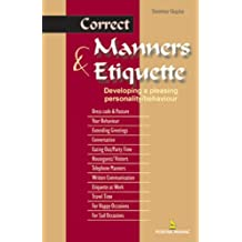 Correct Etiquette and Manners for All Occasions