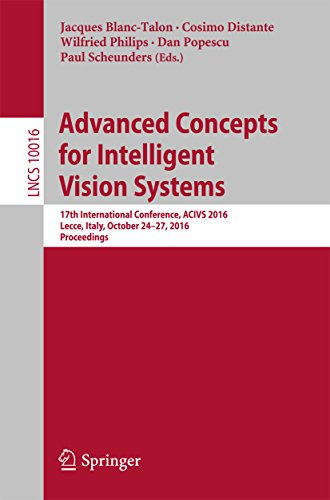 Advanced Concepts for Intelligent Vision Systems: 17th International Conference, ACIVS 2016, Lecce, Italy, October 24-27, 2016, Proceedings (Lecture Notes ... Science Book 10016) (English Edition)