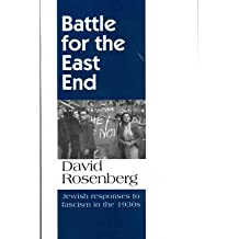 [(Battle for the East End: Jewish Responses to Fascism in the 1930s)] [Author: David Rosenberg] published on (December, 2011)