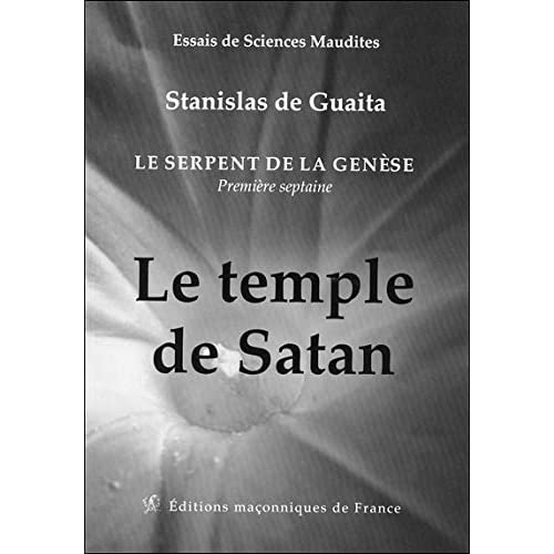 Le serpent de la Genèse - Première septaine - Le temple de Satan