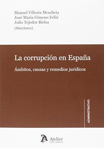 La corrupción en España: Ámbitos, causas y remedios jurídicos