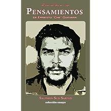 """Pensamientos de Ernesto """" Che"""" Guevara"""