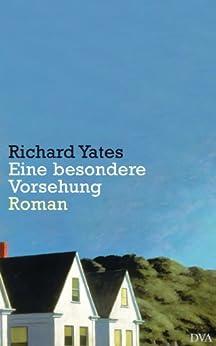 Eine besondere Vorsehung von [Yates, Richard]