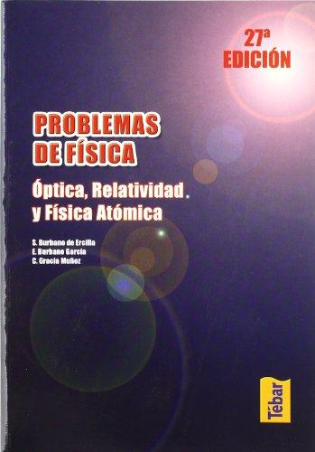 Problemas de Física. Óptica, relatividad y física atómica por Santiago Burbano