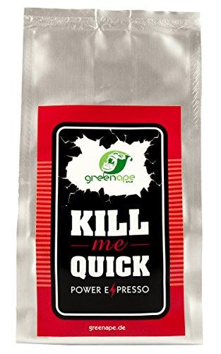 GreenApe KILL me Quick Power Espresso   100% Single Origin Robusta Kaffeebohnen   Nussig und würzig...