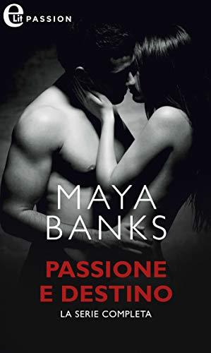 Passione e destino (eLit): Ricordi di letto | Sensuale inganno | Contratto milionario | L'accordo di una notte di [Banks, Maya]
