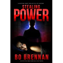 Stealing Power: A gripping crime thriller full of suspense (A Detective India Kane & AJ Colt Crime Thriller) (English Edition)