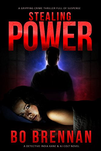 Stealing Power: Absolutely gripping crime fiction full of totally unputdownable mystery and suspense (Detectives Kane and Colt Thrillers Book 1) (English Edition)