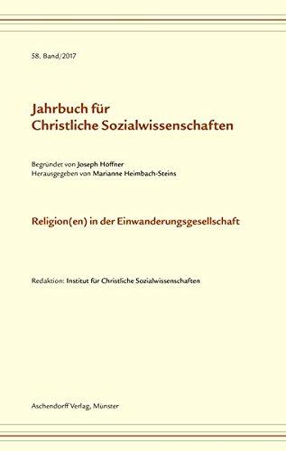 Jahrbuch für christliche Sozialwissenschaften, Band 58 (2017): Religion(en) in der Einwanderungsgesellschaft