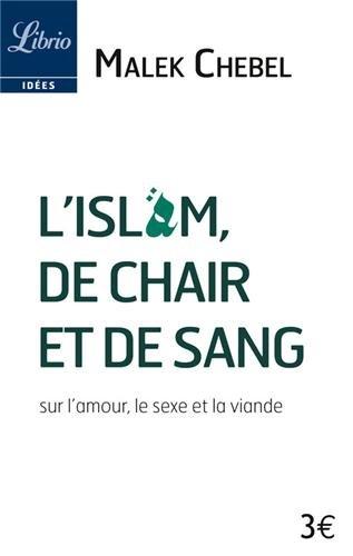 L'Islam, de chair et de sang : Sur l'amour, le sexe et la viande