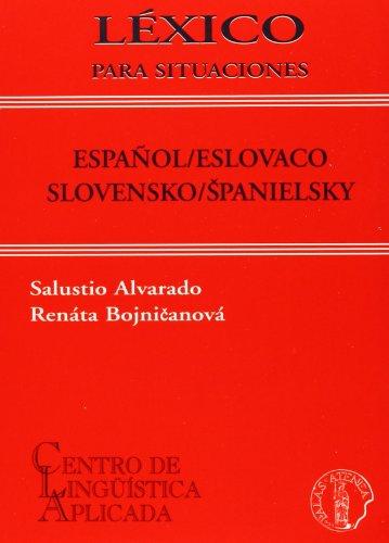 Léxico para situaciones Español / Eslovaco y Eslovaco / Español (Léxicos de situación) por Alvarado Salustio