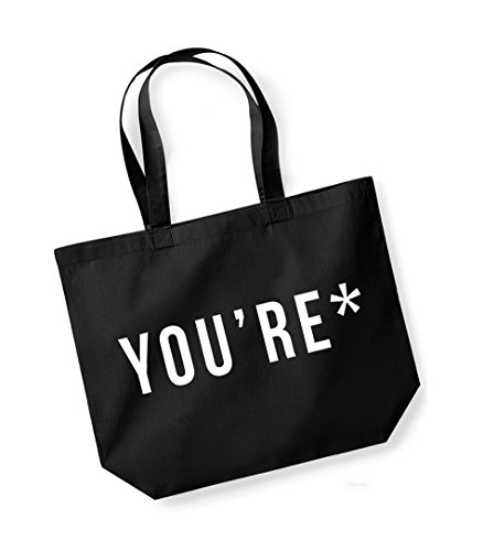 *You're- Large Canvas Fun Slogan Tote Bag Black/White