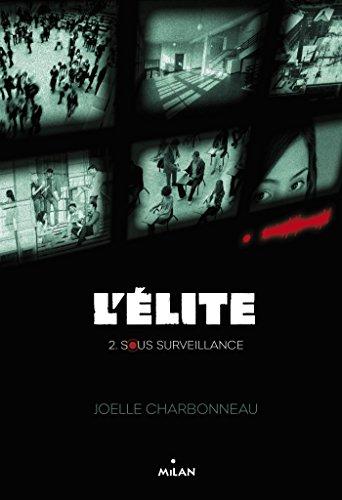 L'élite, Tome 02: Sous surveillance par Joëlle Charbonneau