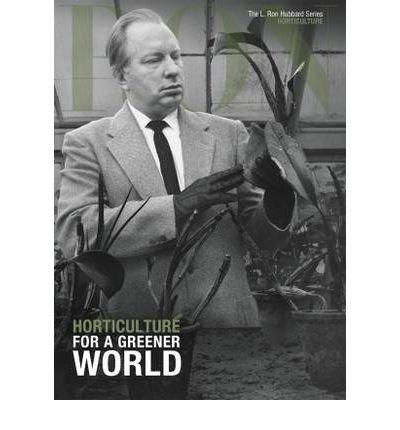 [(L. Ron Hubbard: Horticulture)] [ New Era Publications International Aps ] [March, 2012] par New Era Publications International Aps