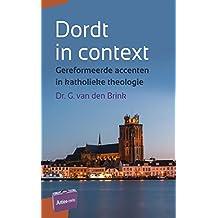 Dordt in context: gereformeerde accenten in katholieke theologie (Artios-reeks)