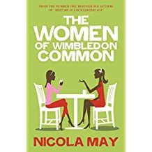 The Women of Wimbledon Common: A heartfelt easy to read romcom about infertility, miscarriage & the power of friendship