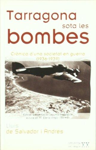 Tarragona sota les bombes: Crònica d'una societat en guerra (1936-1939) (Memòria del Segle XX) por Lluís de Salvador i Andrés