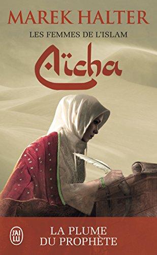 Les femmes de l'islam, Tome 3 : Aïcha par Marek Halter
