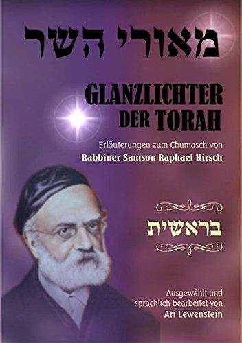 Glanzlichter der Thora: Erläuterungen zum Chumasch aus dem Kommentar von Rabbiner Samson Raphael Hirsch