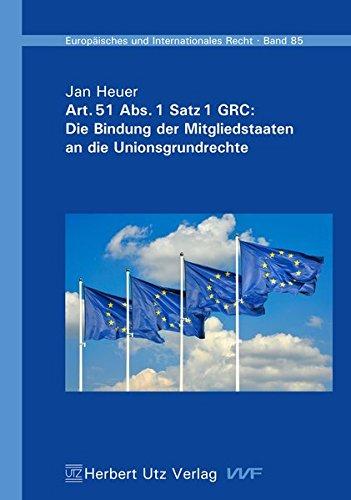 Art. 51 Abs. 1 Satz 1 GRC: Die Bindung der Mitgliedstaaten an die Unionsgrundrechte (Europäisches und Internationales Recht)