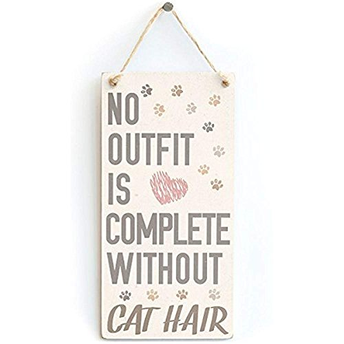 Cheyan Holzschild mit Katzen-Motiv No Outfit is Complete Without Cat Hair, handgefertigt