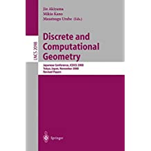 Discrete and Computational Geometry: Japanese Conference, JCDCG 2000, Tokyo, Japan, November, 22-25, 2000. Revised Papers (Lecture Notes in Computer Science)