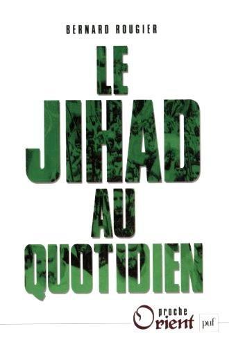 Le jihad au quotidien par Bernard Rougier