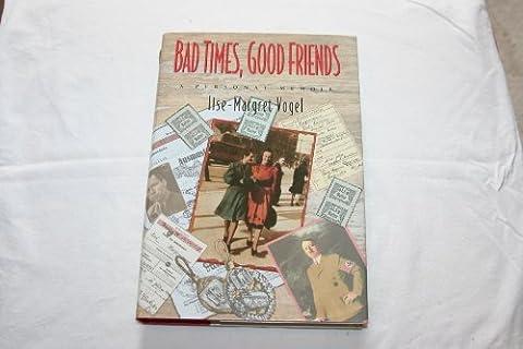 Bad Times, Good Friends: A Personal Memoir