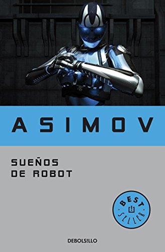 Sueños de robot (BEST SELLER) por Isaac Asimov