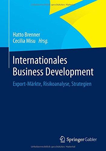Internationales Business Development: Export-Märkte, Risikoanalyse, Strategien