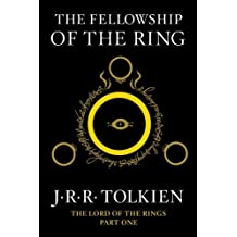 The Fellowship of the Ring: Being the First Part of The Lord of the Rings by Tolkien, J.R.R. (2012) Paperback