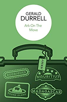 Ark on the Move (English Edition) par [Durrell, Gerald]