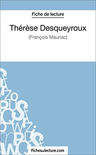 Télécharger en ligne Thérèse Desqueyroux de François Mauriac (Fiche de lecture): Analyse complète de l'oeuvre pdf, epub