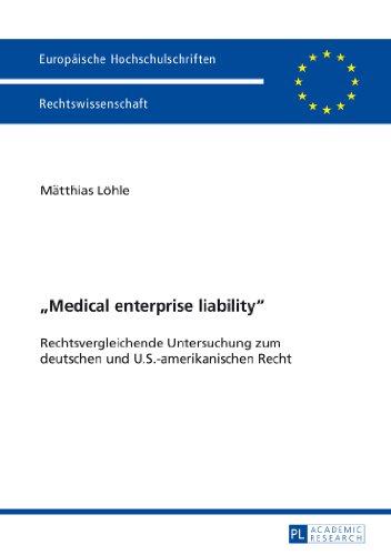 medical-enterprise-liability-rechtsvergleichende-untersuchung-zum-deutschen-und-us-amerikanischen-re
