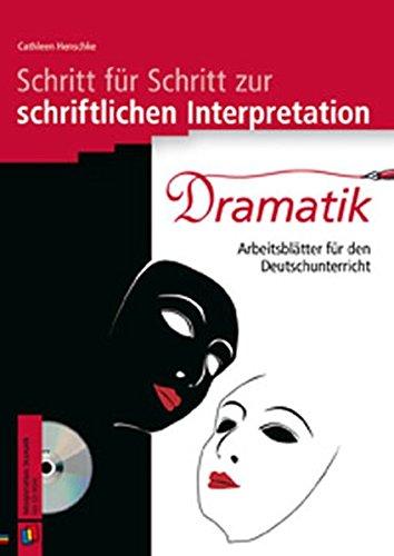 Dramatik: Arbeitsblätter für den Deutschunterricht (Schritt für Schritt zur schriftlichen Interpretation)