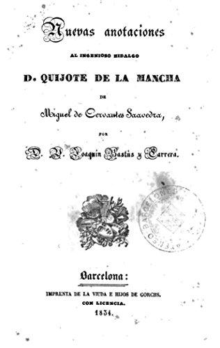 Nuevas Anotaciones Al Ingenioso Hidalgo D. Quijote de la Mancha por Miguel de Cervantes Saavedra