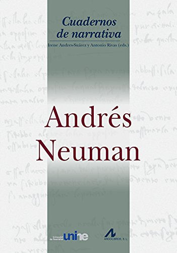 Andrés Neuman (Cuadernos de narrativa) por Irene Andrés-Suárez