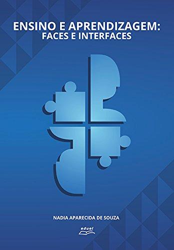 Ensino e aprendizagem: Faces e interfaces (Portuguese Edition) por Nadia Aparecida de Souza