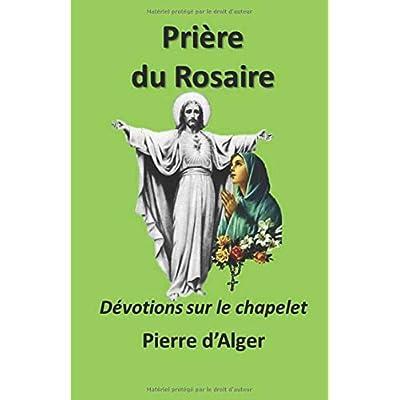 Prière du Rosaire: Dévotions sur le chapelet