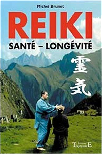 Reiki - Santé. longévité par Michel Brunet