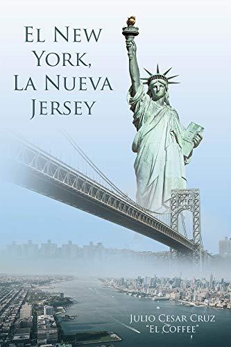 El New York, La Nueva Jersey de Julio Cesar Cruz «El Coffee»