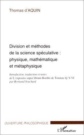 Division et méthodes de la science spéculative : Physique, mathématique et métaphysique de Thomas d' Aquin (1 novembre 2003) Broché