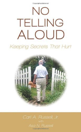 No Telling Aloud: Keeping Secrets That Hurt by Carl A. Russell Jr., Asa N. Russell (2013) Paperback