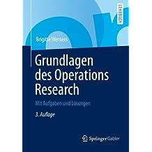Grundlagen des Operations Research: Mit Aufgaben und Lösungen (Springer-Lehrbuch) (German Edition)
