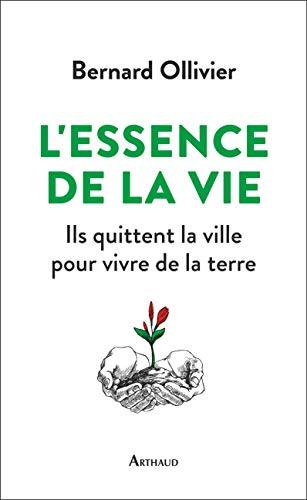 L'essence de la vie (Récits et témoignages) par Bernard Ollivier