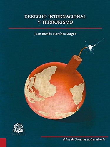 Derecho internacional y terrorismo (Textos de jurisprudencia) por Juan Ramón Martínez Vargas